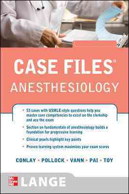 Anesthesiology By Conlay, Lydia, M.D., Ph.D./ Pollock, Julia, M.D./ Vann, Mary Ann, M.D./ Pai, Sheela, M.D./ Toy, Eugene C.