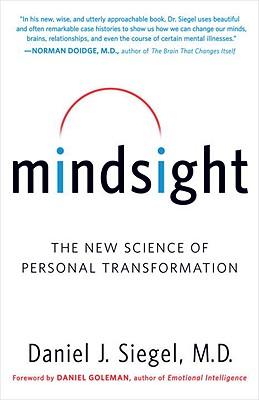 Mindsight By Siegel, Daniel J., M.D./ Goleman, Daniel (FRW)