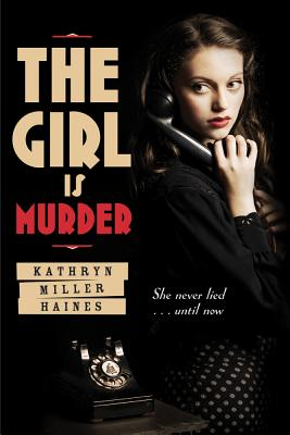 The Girl Is Murder By Haines, Kathryn Miller