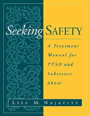 Seeking Safety By Najavits, Lisa M., Ph.D.